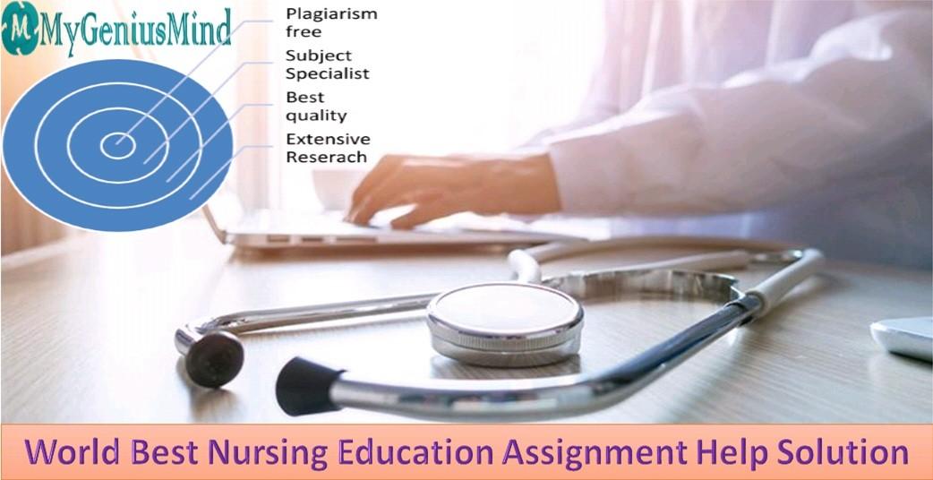 World Best Nursing Education Assignment Help Solution